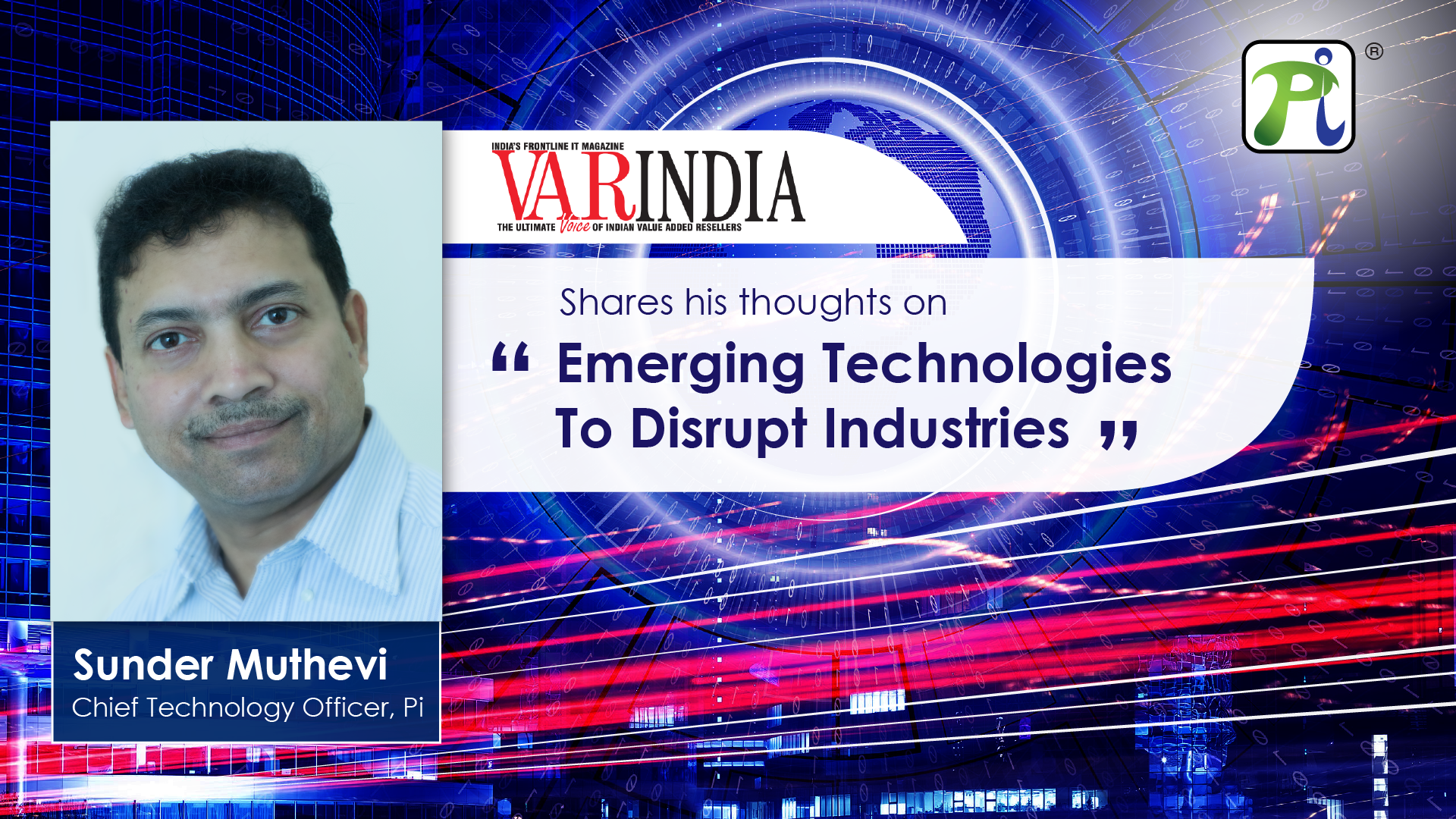 Sunder Muthevi - Speaking to VARINDIA on Emerging Technologies Disrupting Industries_FB