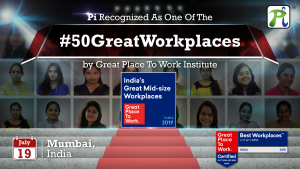 Great Place To Work® Institute Recognized Pi As One Of The Top 50 Great Mid-Size Workplaces in India !